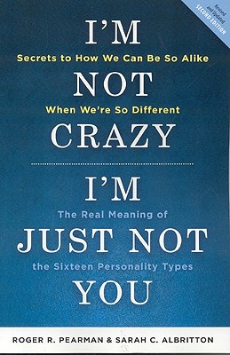 I'm Not Crazy, I'm Just Not You By Pearman, Roger R./ Albritton, Sarah C.